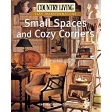 Small Spaces and Cozy Corners (Country Living: Easy Transformations)