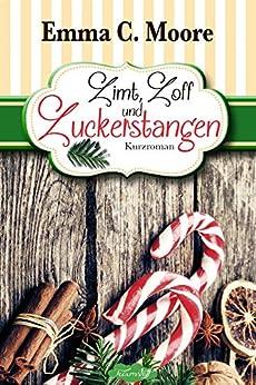 Zimt, Zoff und Zuckerstangen (Tennessee Storys) (Zuckergussgeschichten 7) (German Edition) by [Moore, Emma C.]