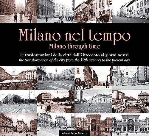 Milano nel tempo. Le trasformazioni della città dall'Ottocento ai giorni nostri. Ediz. italiana e inglese por aa.vv.