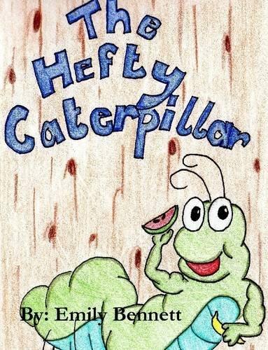 the-hefty-caterpillar-by-emily-bennett-2014-08-15