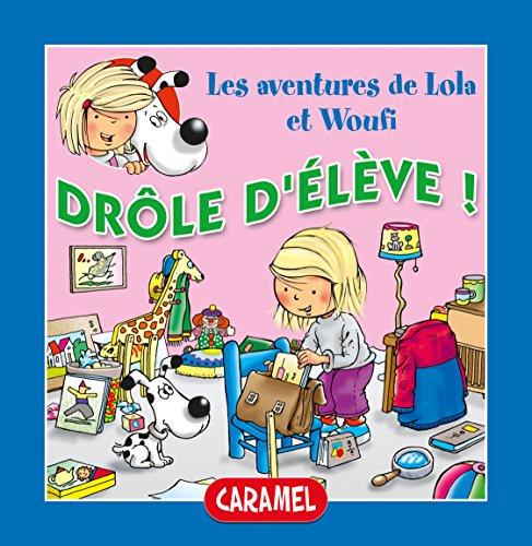 Drôle d'élève !: Un petit livre pour enfants (Lola & Woufi t. 2)