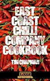 East Coast Chilli Company Cookbook - recipes for chilli lovers old and new