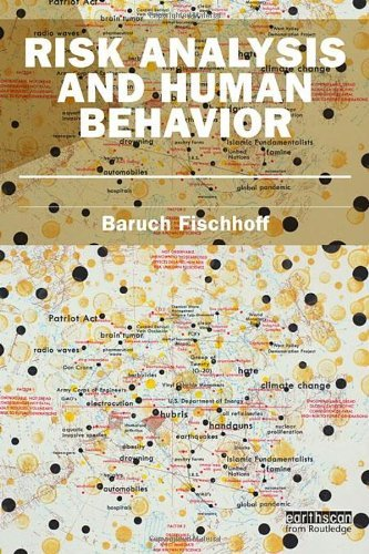 Risk Analysis and Human Behavior (Earthscan Risk in Society) by Baruch Fischhoff (2011-12-16)