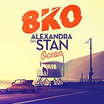 8KO, Alexandra Stan - Ocean (feat. Alexandra Stan) (Radio Edit)