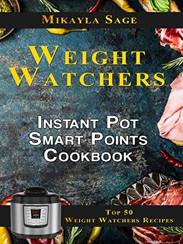 weight-watchers-instant-pot-smart-points-cookbook-top-50-weight-watchers-recipes-for-the-instant-pot