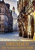 Die wunderschöne Stadt Dresden (Wandkalender 2015 DIN A3 hoch): Ein weiterer Einblick in die wunderschöne Stadt Dresden (Monatskalender, 14 Seiten)
