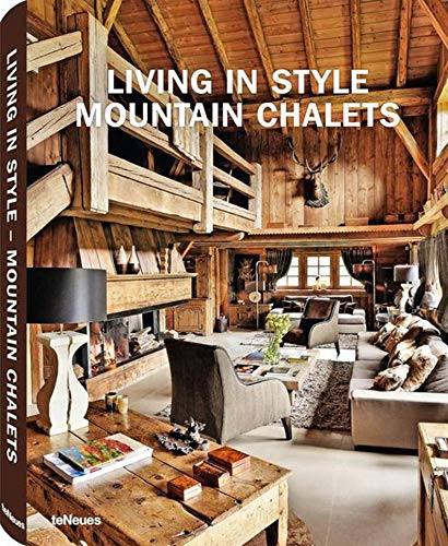 Living in Style Mountain Chalets (Styleguides) -