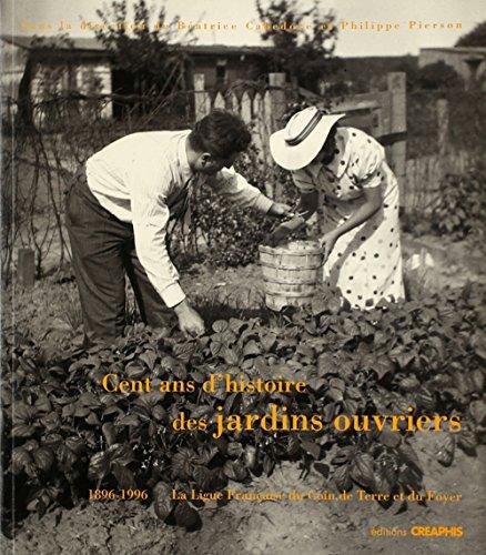 Cent ans d'histoire des jardins ouvriers, 1896-1996