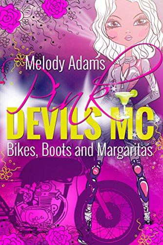 Bikes, Boots and Margaritas (Pink Devils MC Teil 1) (Boot Verfolgen)