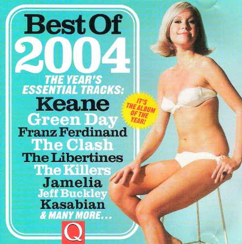 BEST OF 2004 The Years Essential Tracks: Wilco, Jeff Backley, Kasabian