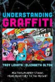 Understanding Graffiti: Multidisciplinary Studies from Prehistory to the Present