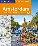 POLYGLOTT Reiseführer Amsterdam zu Fuß entdecken: Auf 30 Touren die Stadt erkunden (POLYGLOTT zu Fuß entdecken)