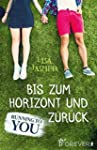 Running to you: Bis zum Horizont und...