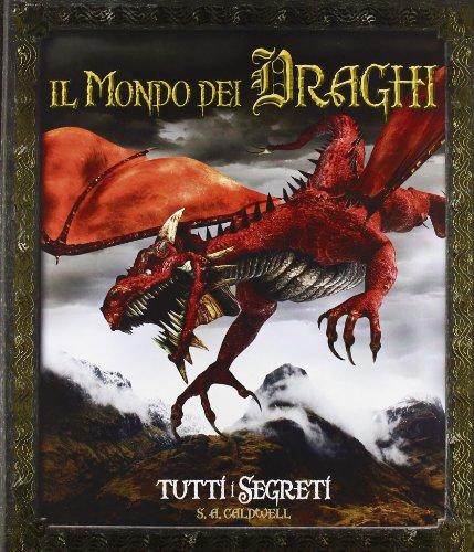 Il mondo dei draghi. Tutti i segreti