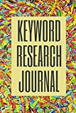 Keyword Research Journal, SEO Tool, 6x9 Notebook, Keyword Tracking Notebook