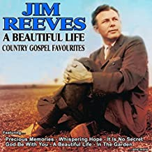 A Beautiful Life: Jim Reeves Country Gospel Favourites