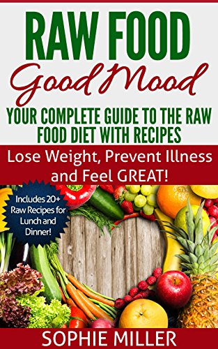 Raw food good mood your complete guide to the raw food diet with raw food good mood your complete guide to the raw food diet with recipes forumfinder Images