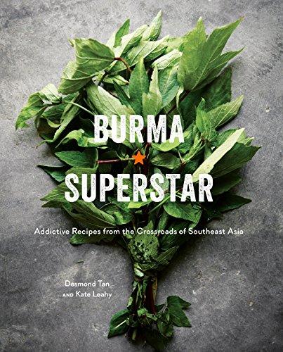 Burma Superstar: Addictive Recipes From The Crossroads Of Southeast Asia por Desmond Tan
