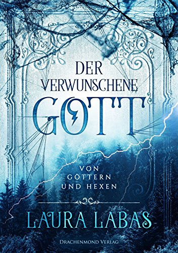 Der verwunschene Gott: Von Göttern und Hexen