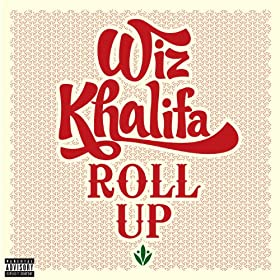 Roll Up [Explicit]