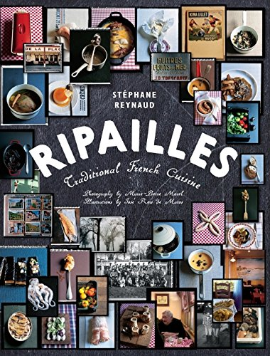 Ripailles : Traditional French Cuisine par Stephane Reynaud
