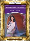 The Maiden's Abduction (Mills & Boon Historical)