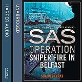 Sniper Fire in Belfast (SAS Operation)