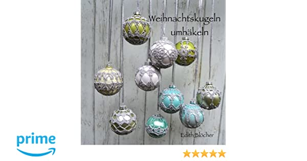 Weihnachtskugeln Umhaekeln Amazonde Edith Bloecher Bücher