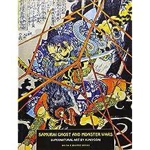 Samurai Ghost And Monster Wars: Supernatural Art by Kuniyoshi (Ukiyo E Master)