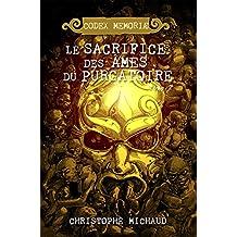 Le sacrifice des âmes du Purgatoire (Codex Memoriæ t. 2)