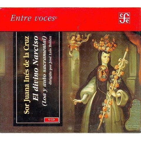 El Divino Narciso (Loa y Auto Sacramental) (Entre Voces)