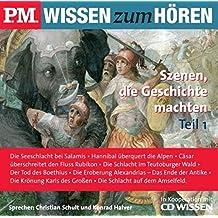 P.M. WISSEN zum HÖREN - Szenen, die Geschichte machten (Teil 1), 1 CD