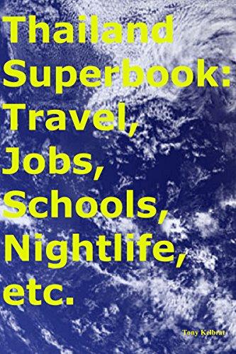 Thailand Superbook: Travel, Jobs, Schools, Nightlife, etc. (English Edition)
