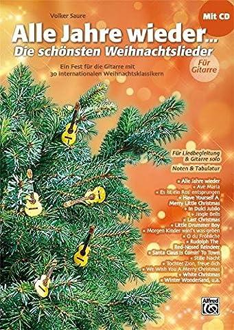 Alle Jahre wieder - Die schönsten Weihnachtslieder für Gitarre: Ein