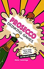 Idea Regalo - Prosecco Drinking Games: Pick a Game, Pour Some Bubbles, and Get the Party Started