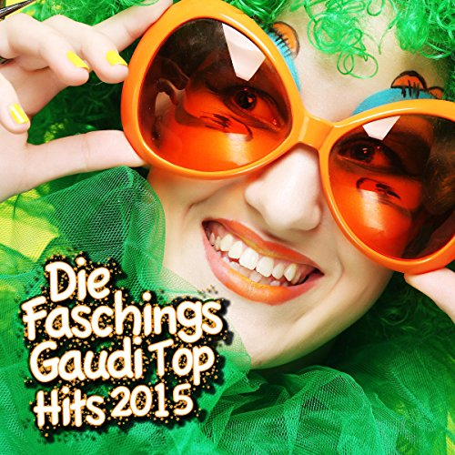 Die Faschings Gaudi Top Hits 2015