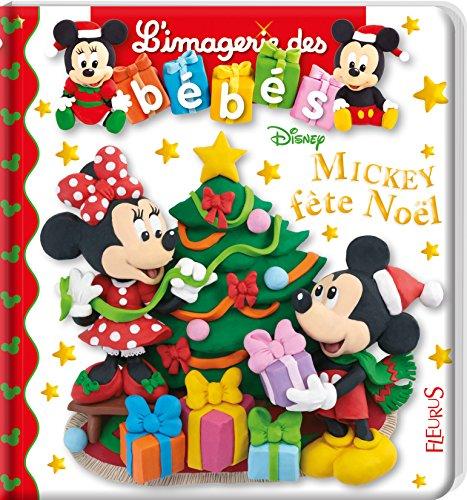 L'imagerie des bébés Disney - Mickey fête Noël par Nathalie Bélineau;Emilie Beaumont