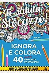 Ti saluta stocazzo! Ignora e colora. 40 nuove parolacce da colorare Copertina flessibile