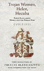 Trojan Women, Helen, Hecuba: Three Plays about Women and the Trojan War (Wisconsin Studies in Classics) by Euripides (2015-12-15)