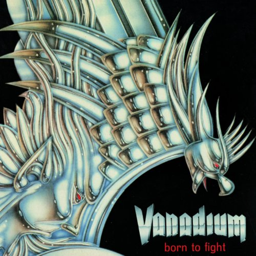 Vanadium - Born To Fight
