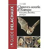 Amazon Fr Les Chauves Souris De France Belgique Luxembourg Et Suisse Arthur Laurent Lemaire Michele Livres