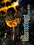 The Resurrectionist: Authors Preferred Edition