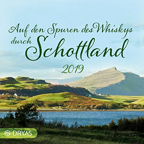 Auf den Spuren des Whiskys durch Schottland 2019 (Märchen Kalender)