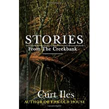 Stories From The Creekbank: A Short Story Collection
