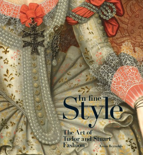 In fine Style: The Art of Tudor and Stuart Fashion