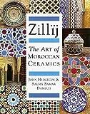 Zillij: The Art of Morroccan Ceramics by S. Samar Damluji (1992-09-17) - S. Samar Damluji;John Hedgecoe
