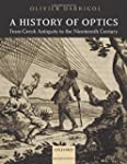 A History of Optics from Greek Antiqu...