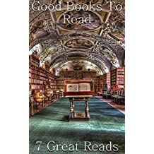 Good Books To Read: 7 Great Reads (English Edition)