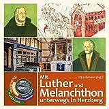 Mit Luther und Melanchthon unterwegs in Herzberg: Beiträge zum 500-jährigen Reformationsjubiläum
