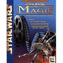 Star Wars : Le Mythe et sa magie